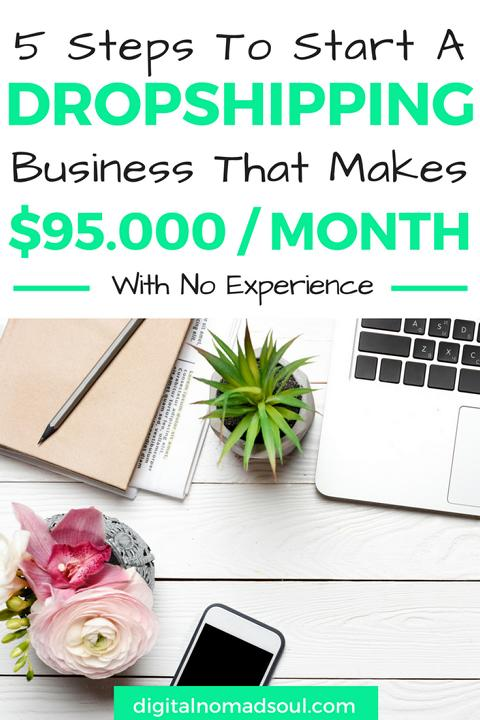 5 Steps to start a dropshipping business that makes $95,000 a month with no experience
